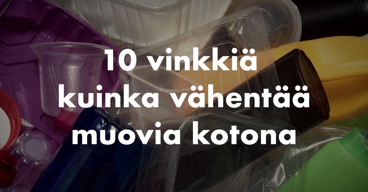 10 vinkkiä muovin vähentämiseen kotona